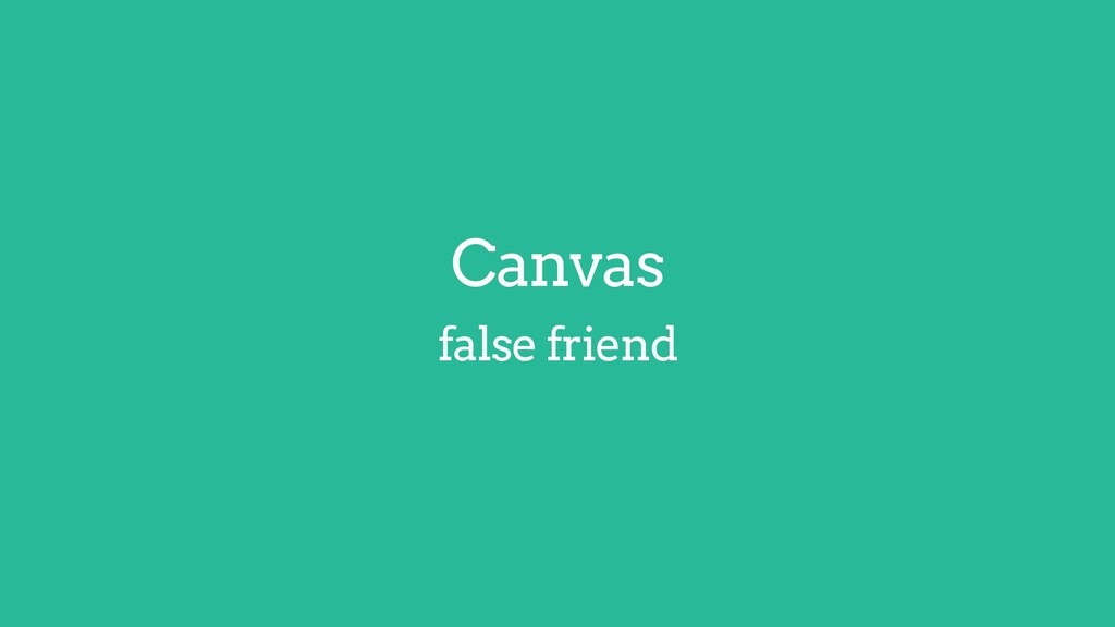 Canvas false friend HWUI