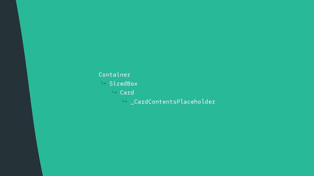 ↳ Container ↳ SizedBox ↳ Card ↳ _CardContentsPl...