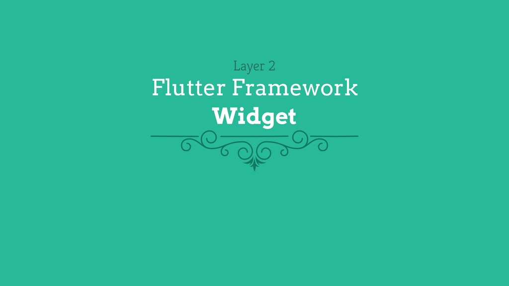 Layer 2 Flutter Framework Widget