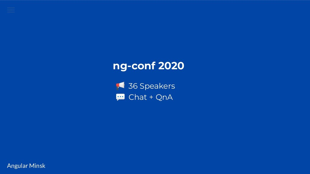 Angular Minsk ng-conf 2020  36 Speakers  Chat +...