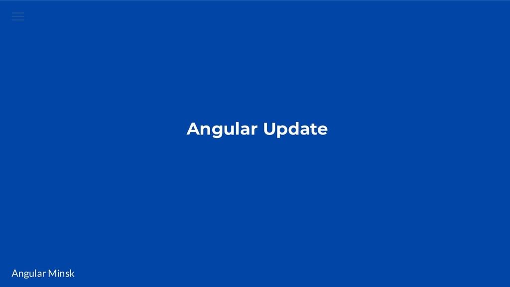 Angular Minsk Angular Update