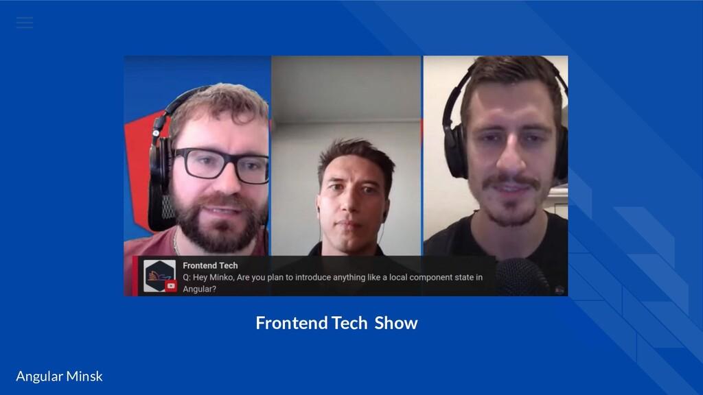 Angular Minsk Frontend Tech Show