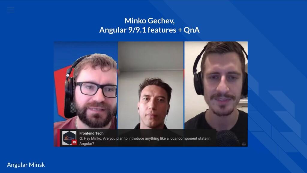 Angular Minsk Minko Gechev, Angular 9/9.1 featu...