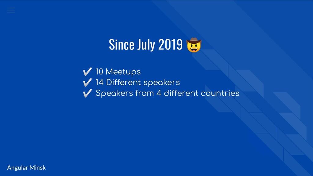 Angular Minsk Since July 2019  ✅ 10 Meetups ✅ 1...