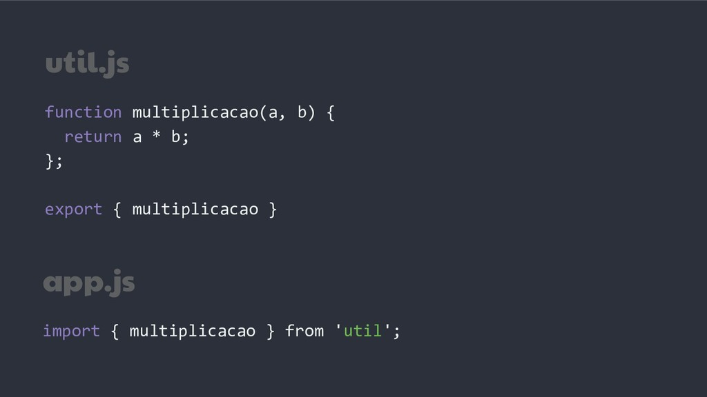 util.js function multiplicacao(a, b) { return a...