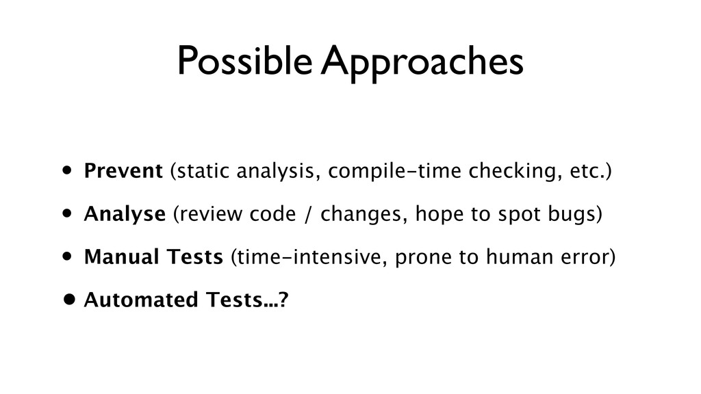 Possible Approaches • Prevent (static analysis,...