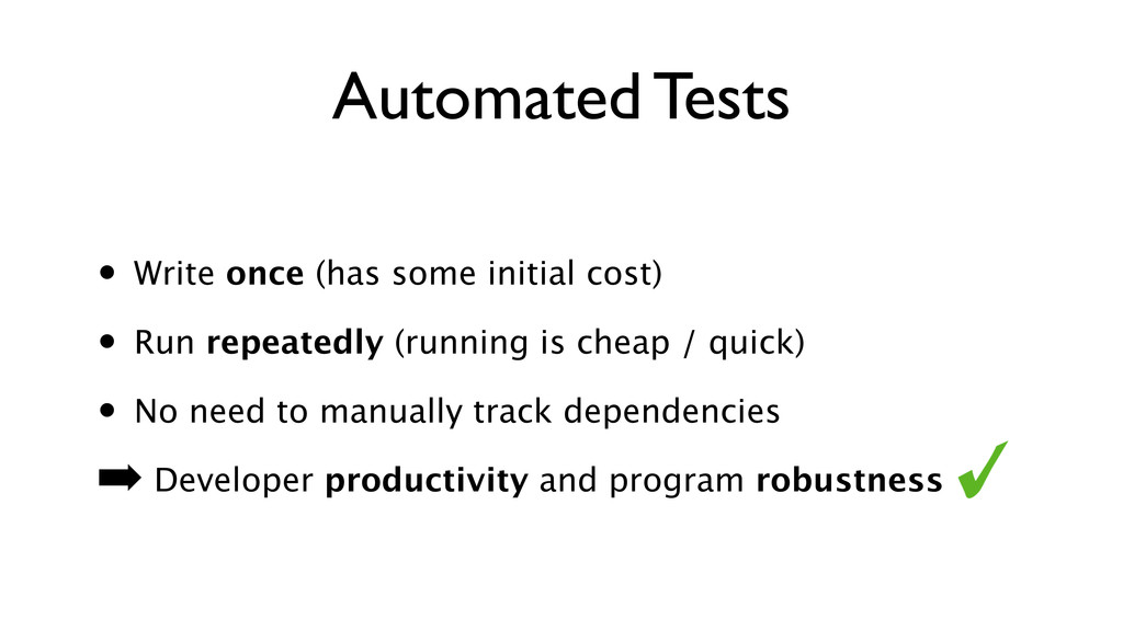 Automated Tests • Write once (has some initial ...