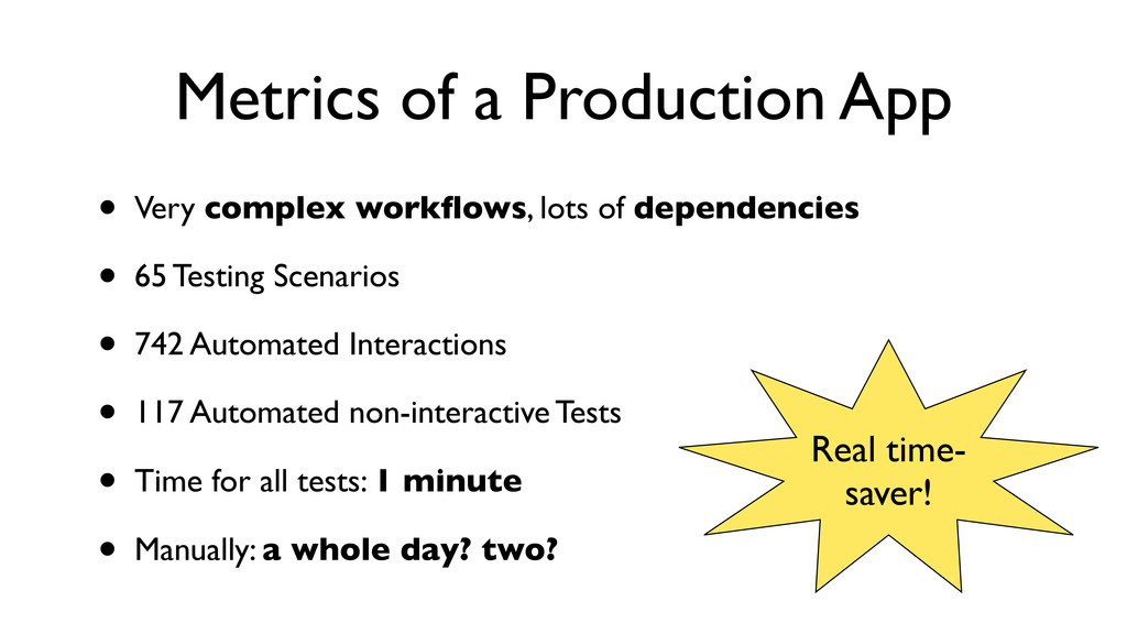 Metrics of a Production App • Very complex work...