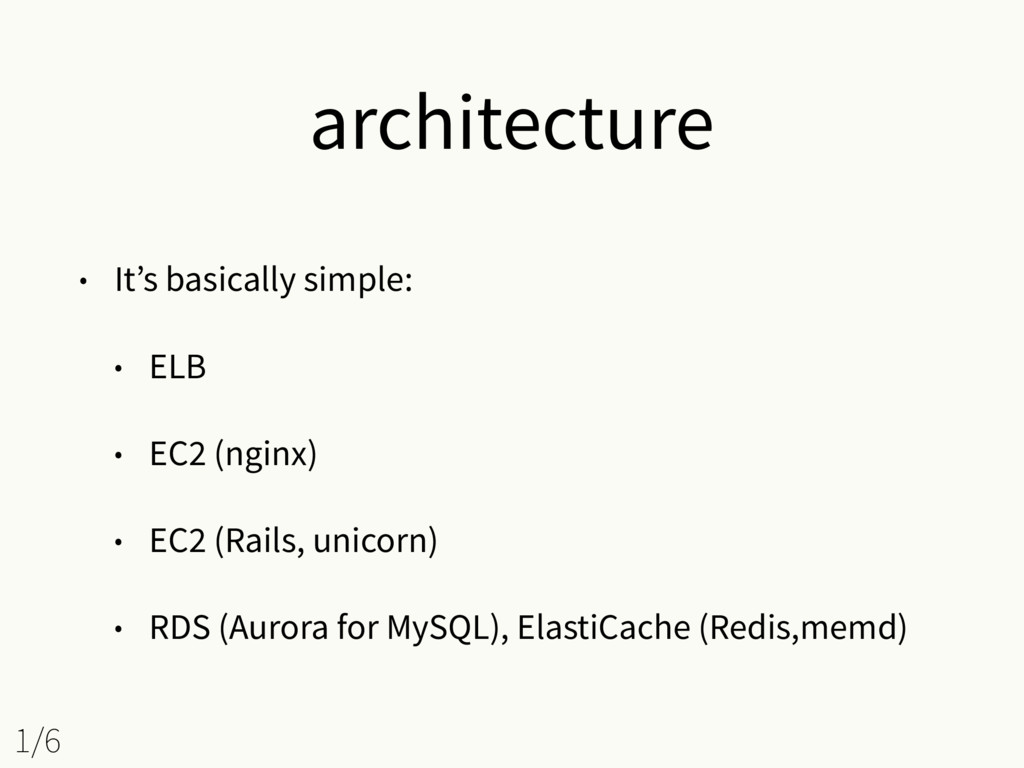 architecture • It's basically simple: • ELB • E...