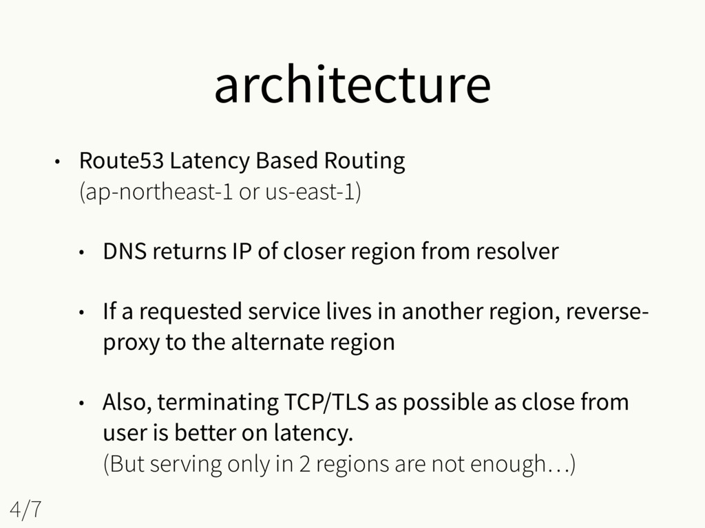 architecture • Route53 Latency Based Routing