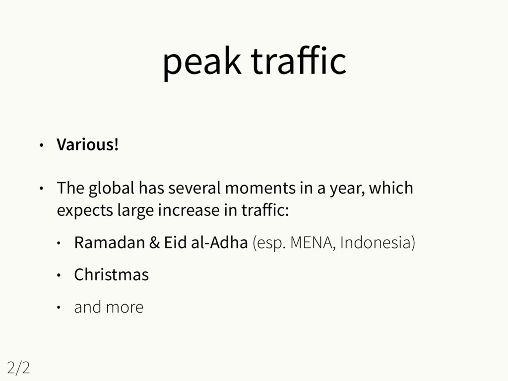 peak traffic • Various! • The global has several...