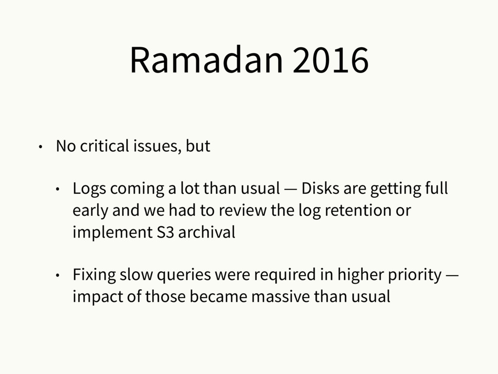 Ramadan 2016 • No critical issues, but • Logs c...