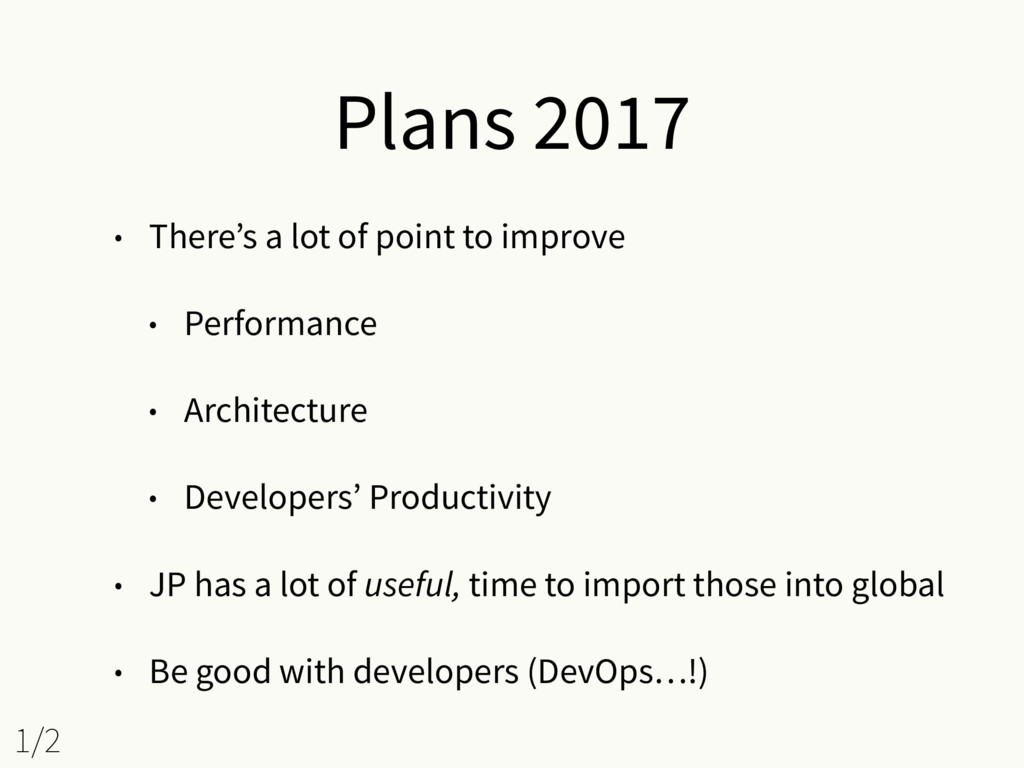 Plans 2017 • There's a lot of point to improve ...