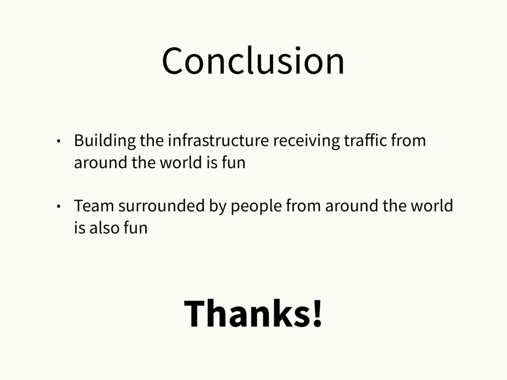 Conclusion • Building the infrastructure receiv...