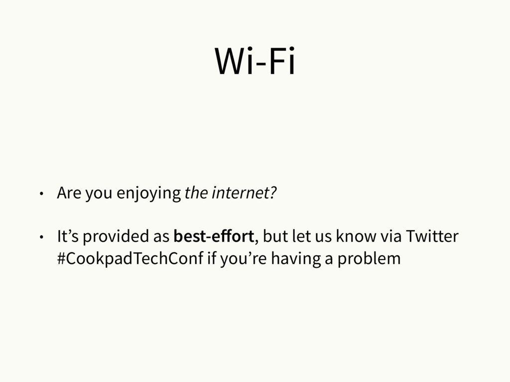 Wi-Fi • Are you enjoying the internet? • It's p...