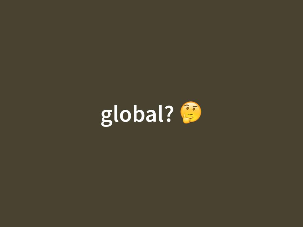 global?