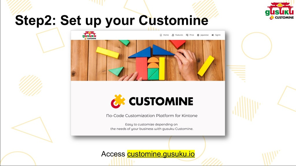 Step2: Set up your Customine Access customine.g...