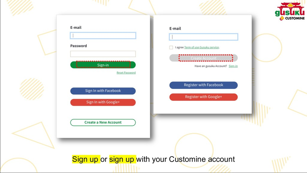 Sign up or sign up with your Customine account