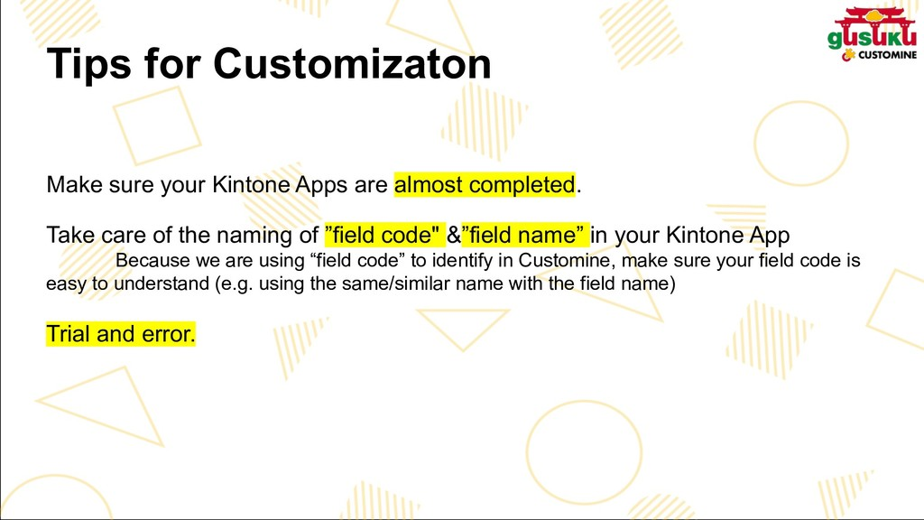 Tips for Customizaton Make sure your Kintone Ap...