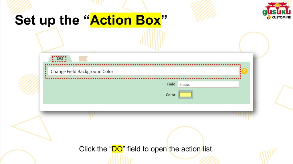 "Click the ""DO"" field to open the action list. S..."
