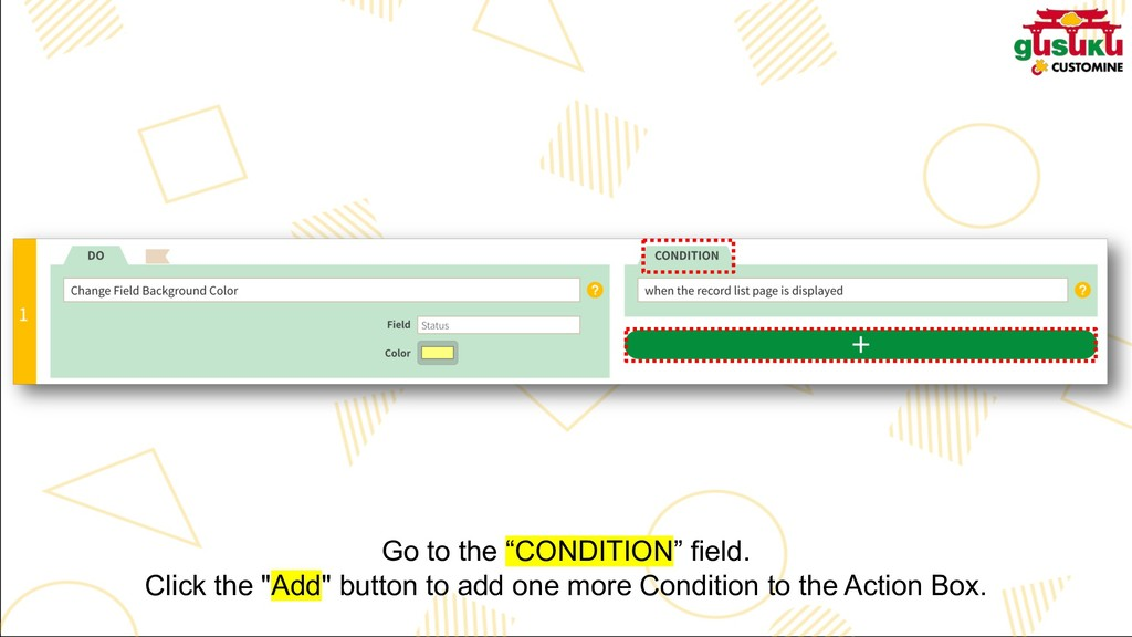 "Go to the ""CONDITION"" field. Click the ""Add"" bu..."