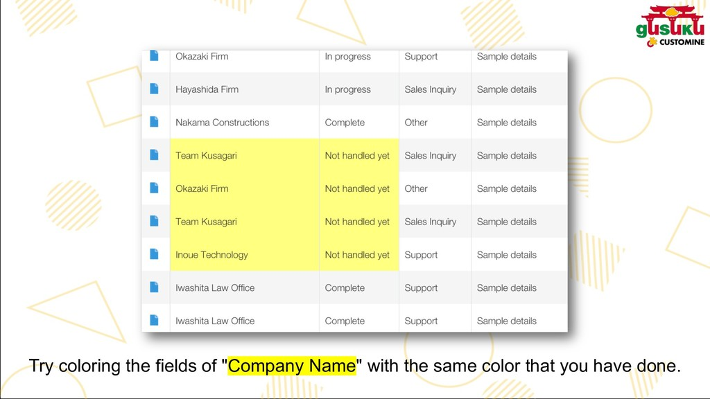 "Try coloring the fields of ""Company Name"" with ..."