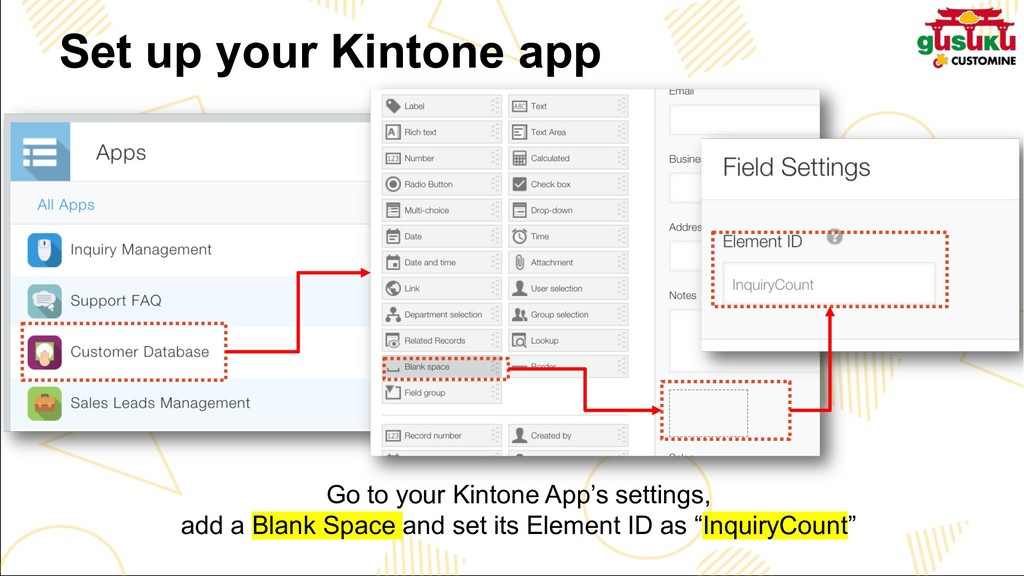 Go to your Kintone App's settings, add a Blank ...