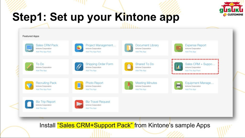 "Step1: Set up your Kintone app Install ""Sales C..."