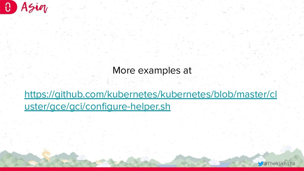More examples at https://github.com/kubernetes/...
