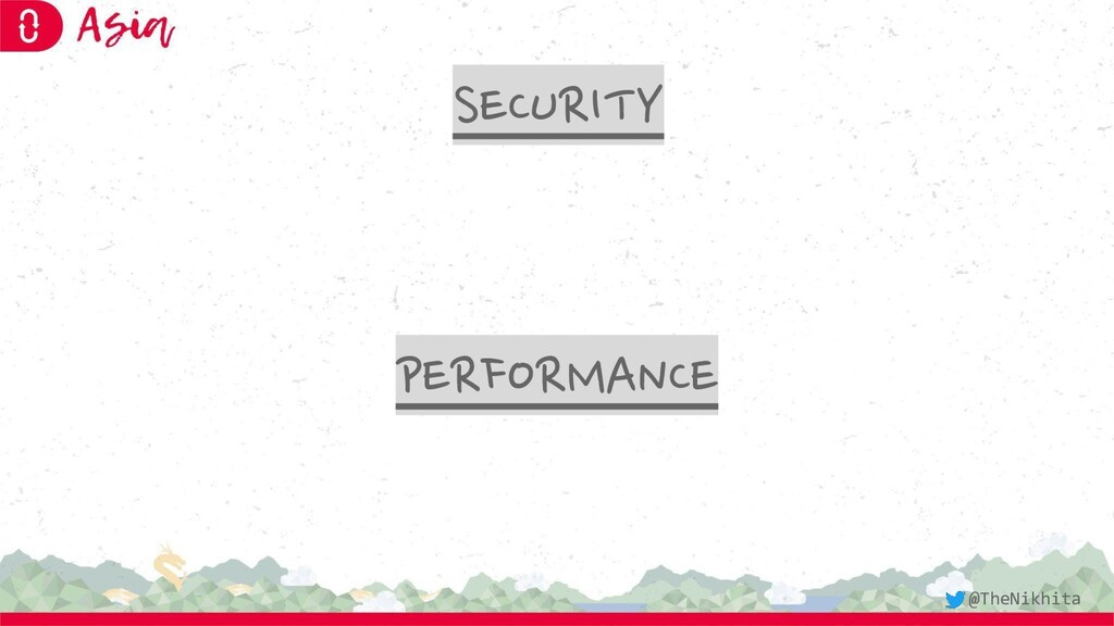 SECURITY PERFORMANCE @TheNikhita