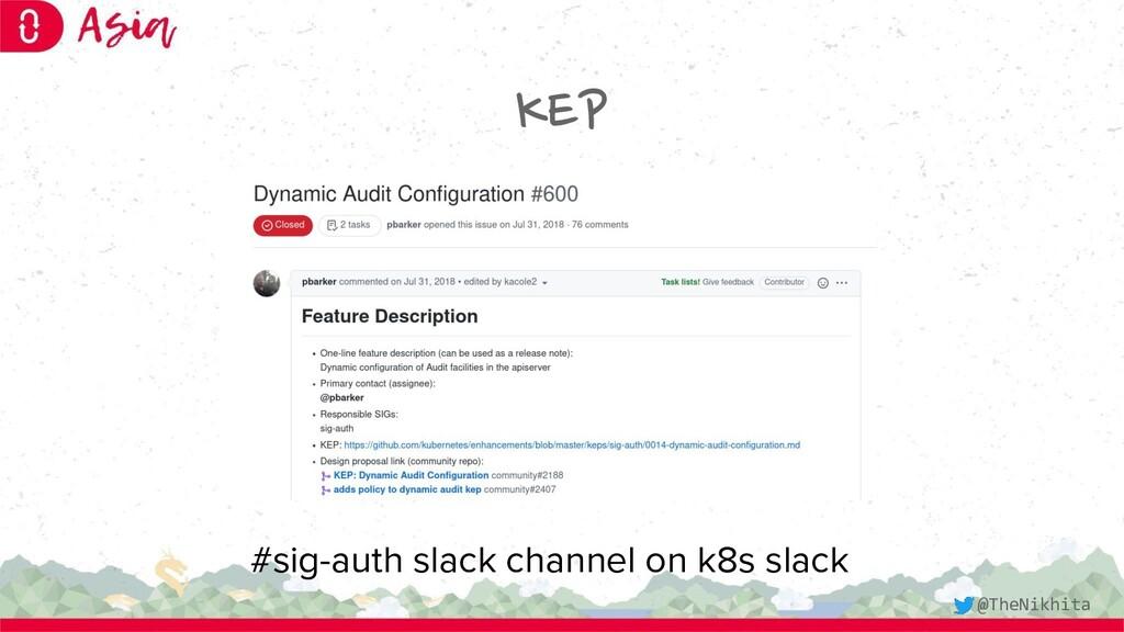 KEP #sig-auth slack channel on k8s slack @TheNi...