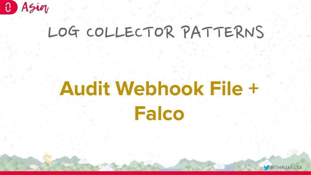 LOG COLLECTOR PATTERNS Audit Webhook File + Fal...