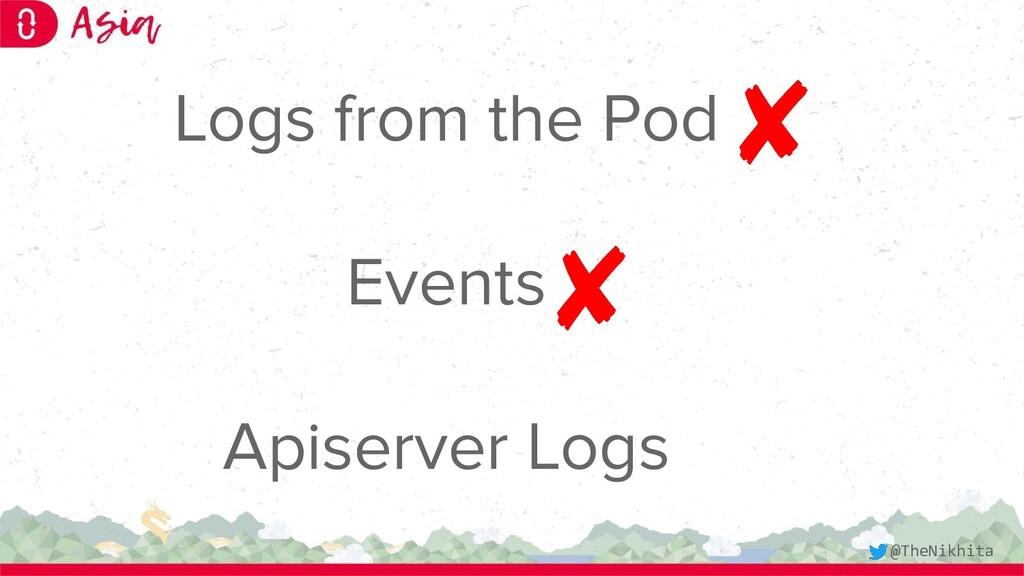 Logs from the Pod Events Apiserver Logs @TheNik...