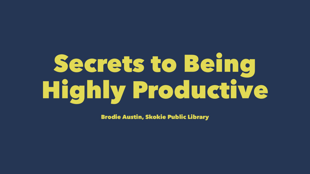 Secrets to Being Highly Productive Brodie Austi...
