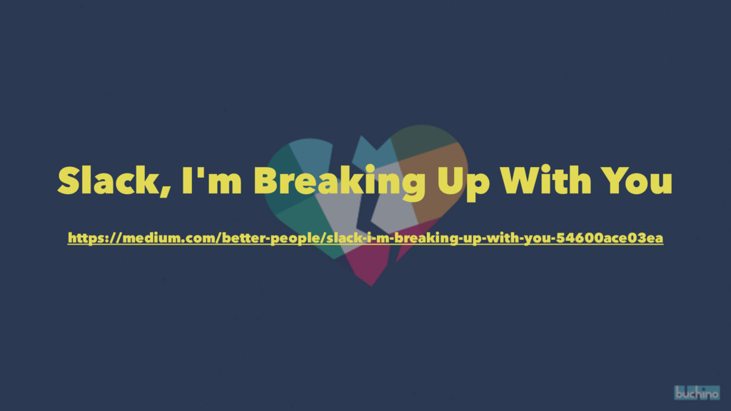Slack, I'm Breaking Up With You https://medium....
