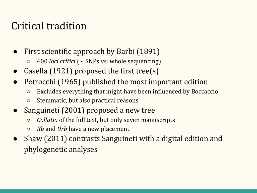 Critical tradition ● First scientific approach ...