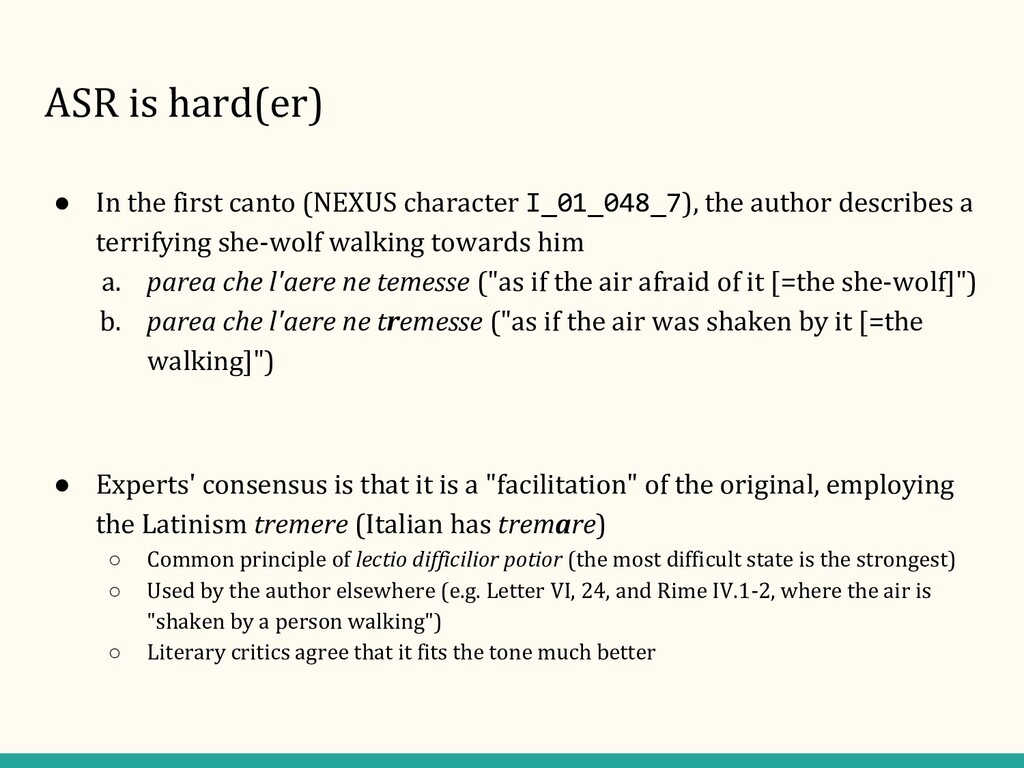 ASR is hard(er) ● In the first canto (NEXUS cha...