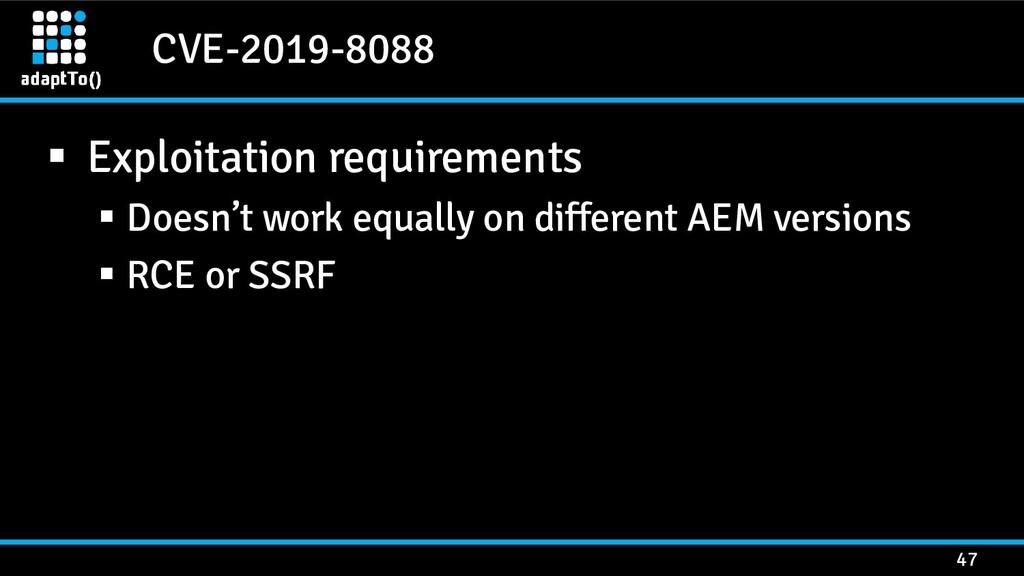CVE-2019-8088 47 ▪ Exploitation requirements ▪ ...
