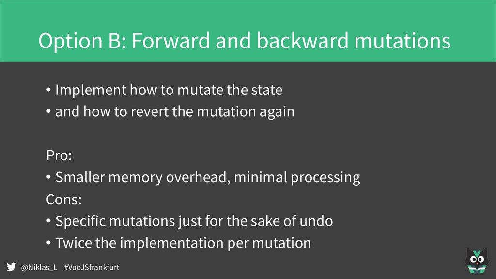 @Niklas_L #VueJSfrankfurt Option B: Forward and...