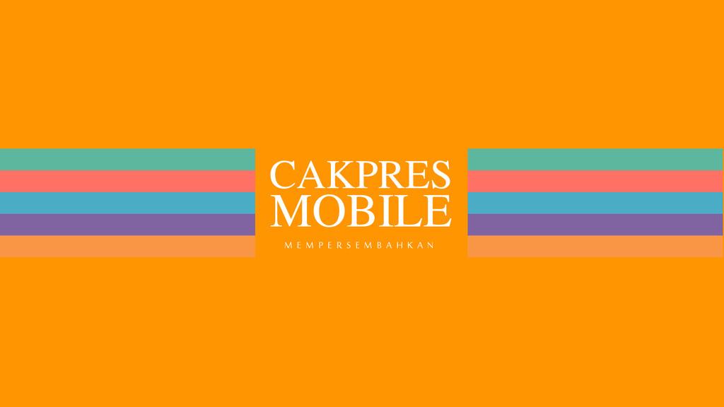 CAKPRES MOBILE M E M P E R S E M B A H K A N