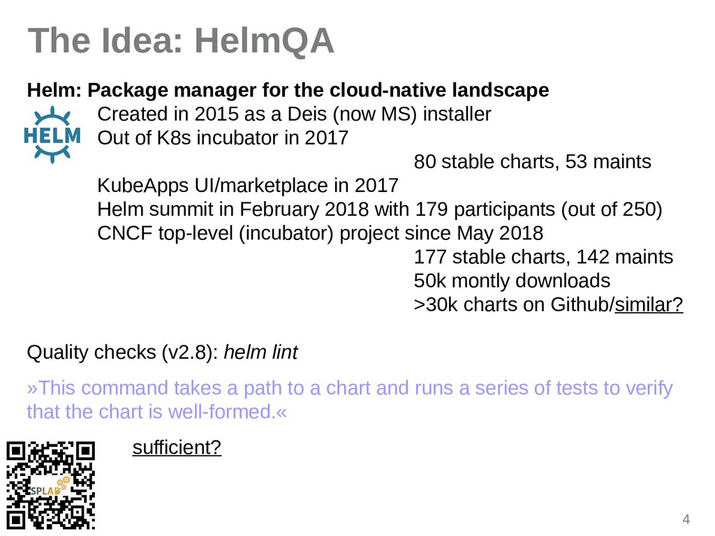 4 The Idea: HelmQA Helm: Package manager for th...