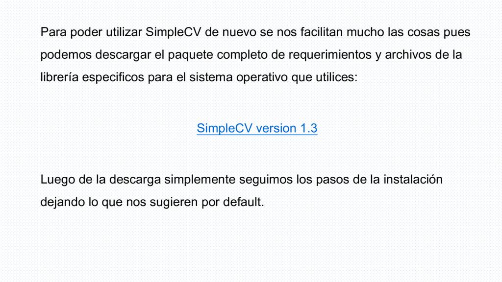 Para poder utilizar SimpleCV de nuevo se nos fa...