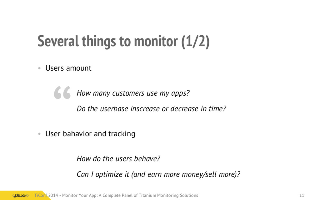 Several things to monitor (1/2) • Users amount ...
