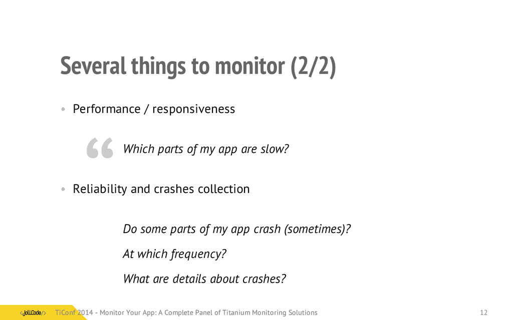 Several things to monitor (2/2) • Performance /...
