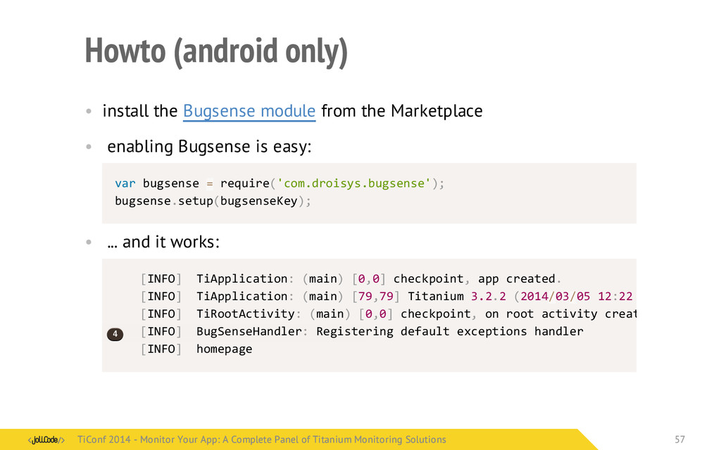 Howto (android only) • install the Bugsense mod...
