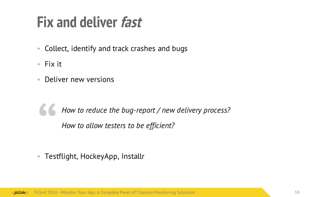 Fix and deliver fast • Collect, identify and tr...