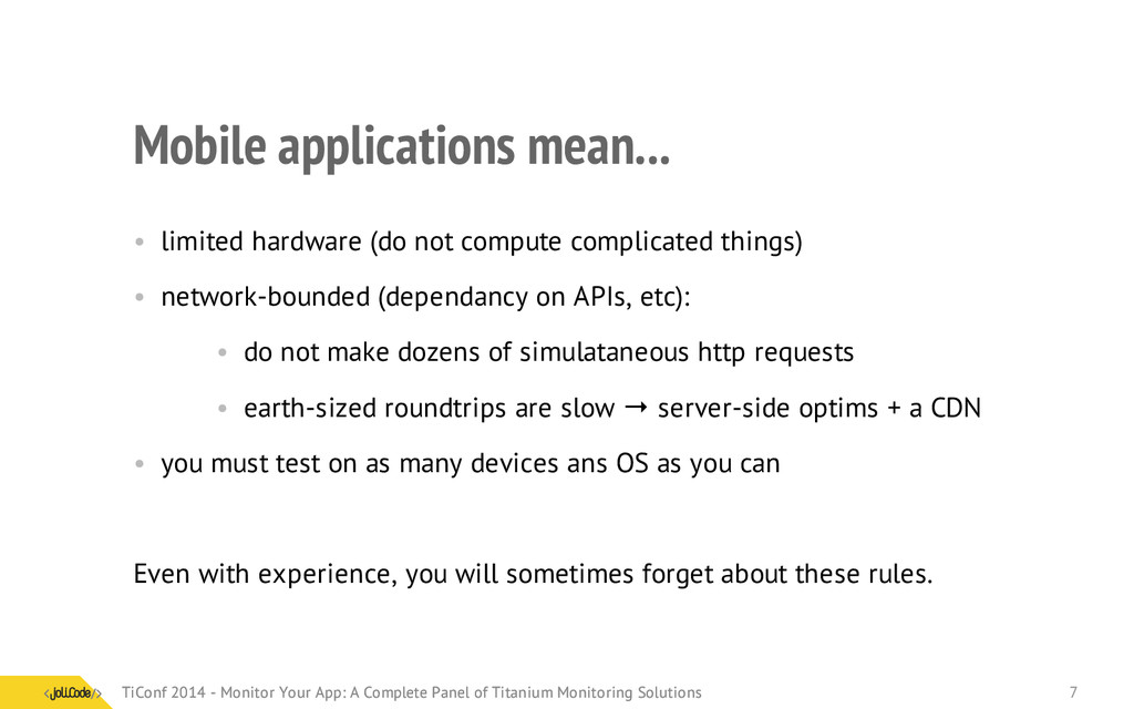 Mobile applications mean... • limited hardware ...