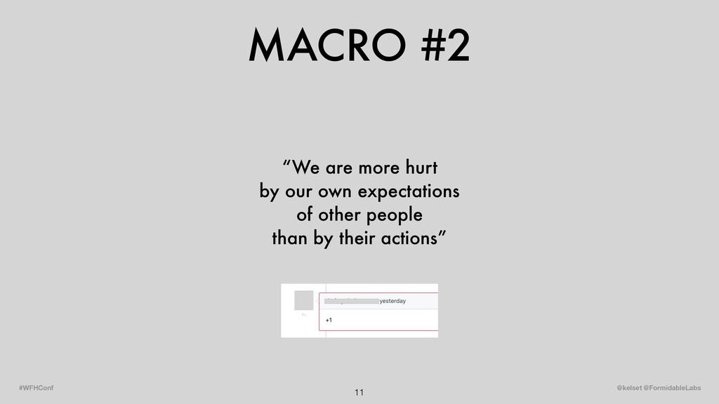 "MACRO #2 11 @kelset @FormidableLabs #WFHConf ""W..."