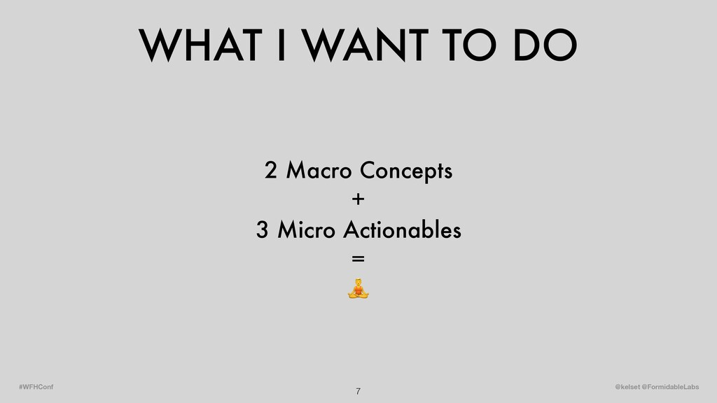 WHAT I WANT TO DO 7 @kelset @FormidableLabs #WF...